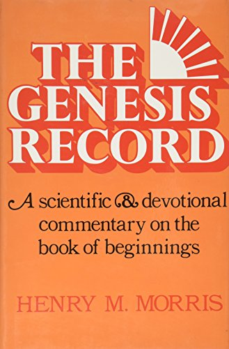 9780890510261: The Genesis Record: A Scientific And Devotional Commentary On The Book Of Beginnings