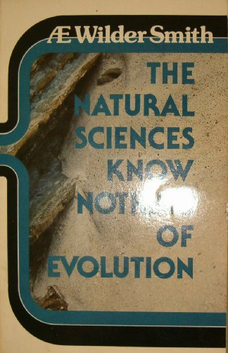 9780890510629: The natural sciences know nothing of evolution