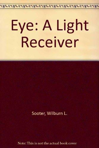 9780890510766: Eye: A Light Receiver
