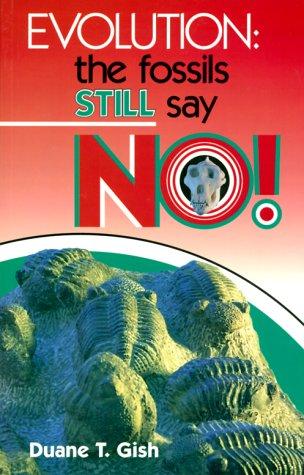 9780890511121: Evolution: The Fossils Still Say No!