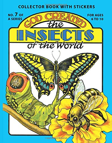 God Created the Insects of the World (0890511551) by Earl Snellenberger; Bonita Snellenberger