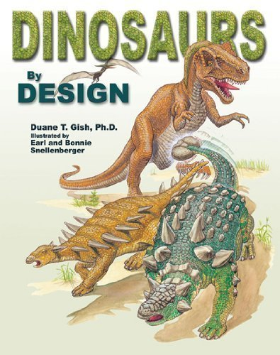 Dinosaurs by Design: Gish, Duane T.