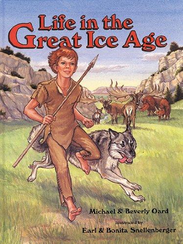 Life in the Great Ice Age: Oard, Michael; Oard, Beverly