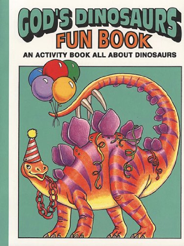 God's Dinosaurs Fun Book: An Activity Book All About Dinosaurs (0890511683) by Snellenberger, Earl; Snellenberger, Bonita