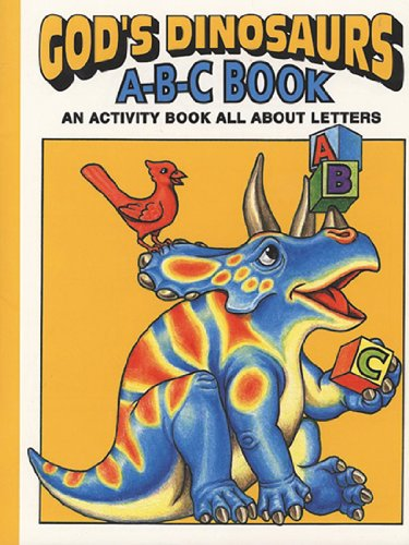9780890511695: God's Dinosaurs A-B-C Book: An Activity Book All About Letters