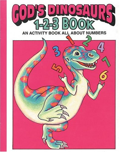 God's Dinosaurs 1-2-3 Book: An Activity Book All About Numbers (0890511705) by Earl Snellenberger; Bonita Snellenberger