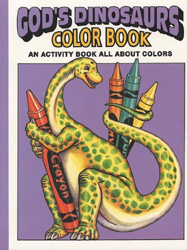 God's Dinosaurs Color Book (0890511713) by Snellenberger, Earl; Snellenberger, Bonita