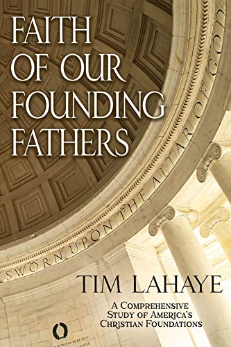 Faith of Our Founding Fathers: LaHaye, Tim