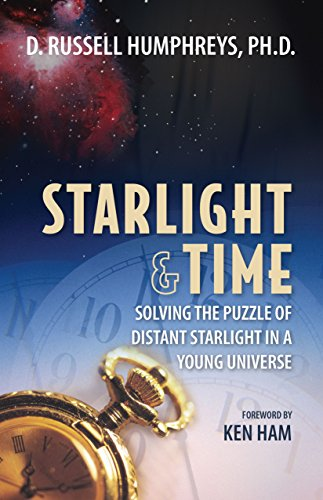9780890512029: Starlight and Time: Solving the Puzzle of Distant Starlight in a Young Universe