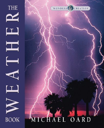 9780890512111: The Weather Book (Wonders of Creation)