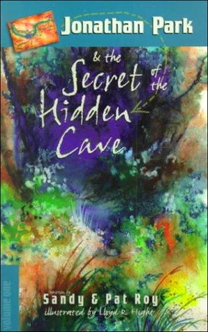 9780890512630: Jonathan Park & the Secret of the Hidden Cave