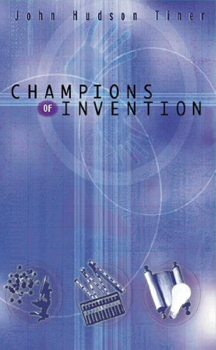 Champions of Invention (Champions of Discovery): John Hudson Tiner