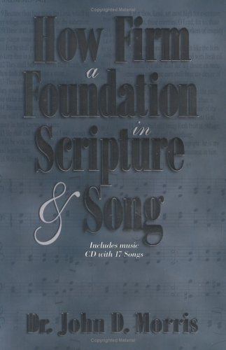9780890513224: How Firm a Foundation in Scripture and Song
