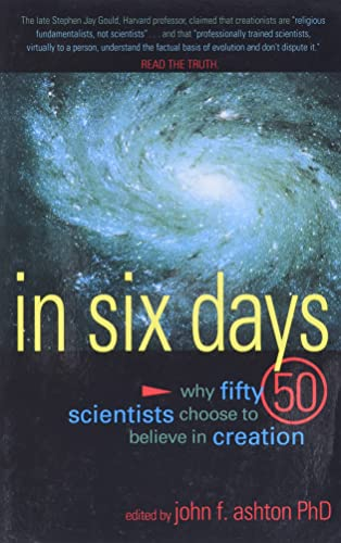 9780890513415: In Six Days: Why Fifty Scientists Choose to Believe in Creation