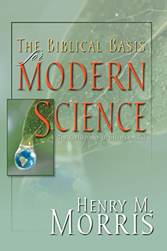 9780890513699: The Biblical Basis for Modern Science - A Biblical Defense of Creation Science