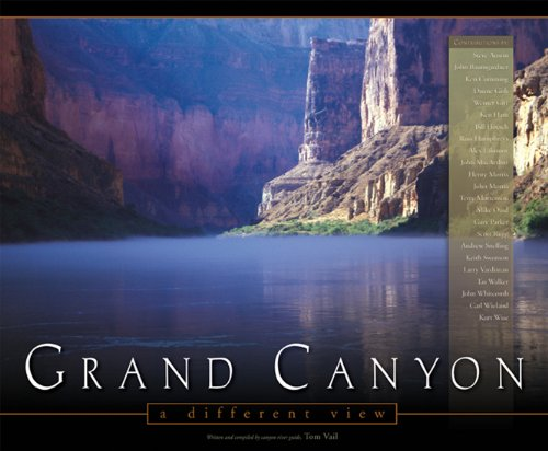 Grand Canyon: A Different View: Vail, Tom