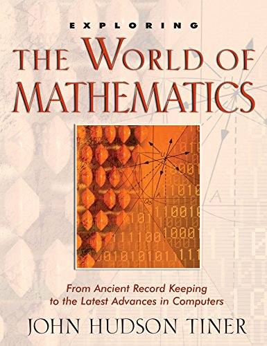 9780890514122: Exploring the World of Mathematics: From Ancient Record Keeping to the Latest Advances in Computers (Exploring (New Leaf Press))