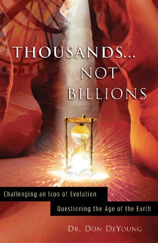 9780890514412: Thousands not Billions: Challenging the Icon of Evolution, Questioning the Age of the Earth