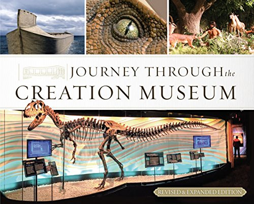Journey Through The Creation Museum Revised Expanded