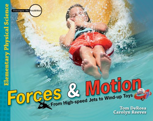 Forces And Motion (Physical Science Grades 3-6)