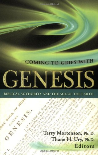 9780890515488: Coming to Grips with Genesis: Biblical Authority and the Age of the Earth