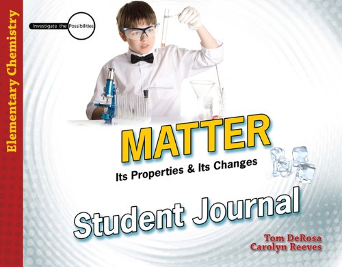 Matter: Its Properties and Its Changes Student: Tom DeRosa; Carolyn