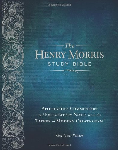 9780890516577: Henry Morris Study Bible-KJV: Apologetics Commentary and Explanatory Notes from the 'Father of Modern Creationism'