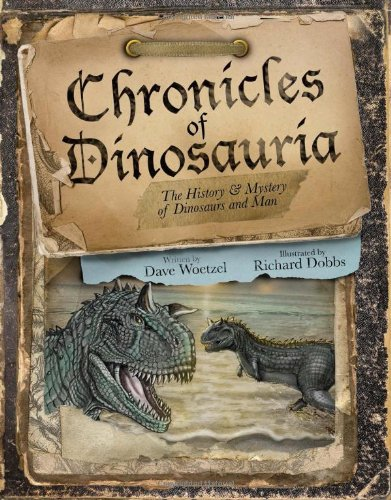 9780890517048: Chronicles of Dinosauria: The History & Mystery of Dinosaurs and Man