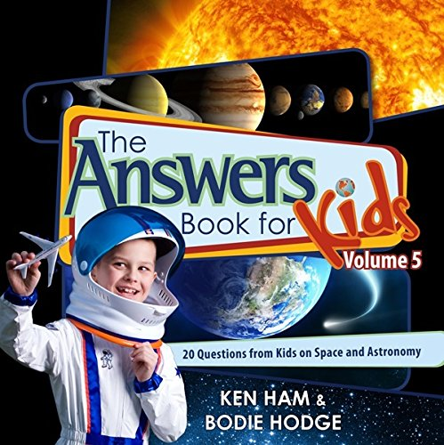 9780890517826: The Answers Book for Kids, Volume 5: 20 Questions from Kids on Space and Astronomy