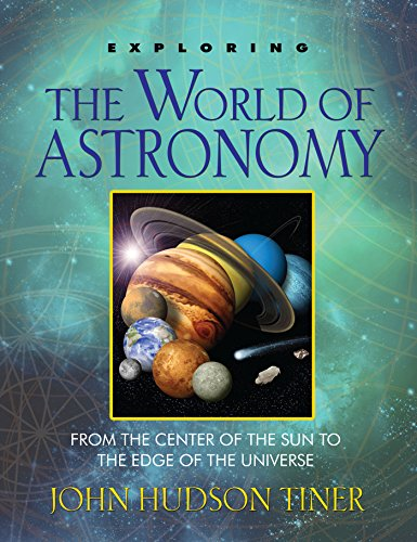 Exploring the World of Astronomy: From the Center of the Sun to the Edge of the Universe