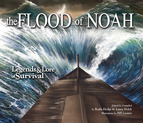 The Flood of Noah: Legends & Lore of Survival: Bodie Hodge, Laura Welch