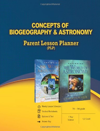 Concepts of Biogeography Astronomy Parent Lesson Planner: Master Books
