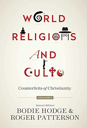 9780890519035: World Religions and Cults: Counterfeits of Christianity (Volume 1)