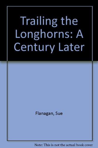 9780890520086: Trailing the Longhorns: A Century Later
