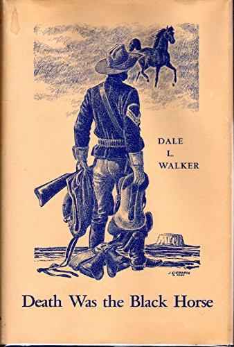 Death Was the Black Horse The Story of Rough Rider Buckey O'Neill Foreword by Barry Goldwater:...
