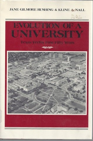 9780890520178: Evolution of a university: Texas Tech's first fifty years