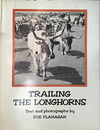 9780890520338: Trailing the longhorns: A century later