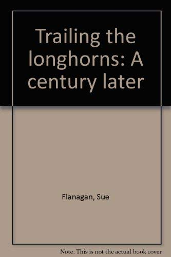 9780890520345: Trailing the longhorns: A century later