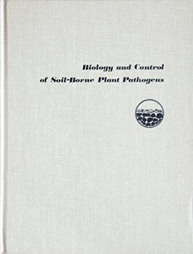 Biology and Control of Soil-Borne Plant Pathogens: Third International Symposium on Factors ...