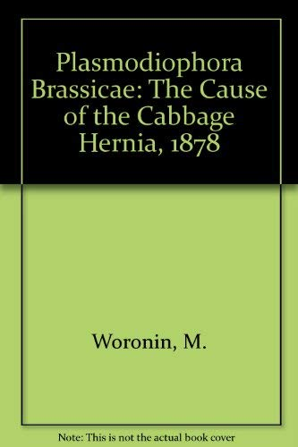 9780890540053: Plasmodiophora Brassicae: The Cause of the Cabbage Hernia, 1878