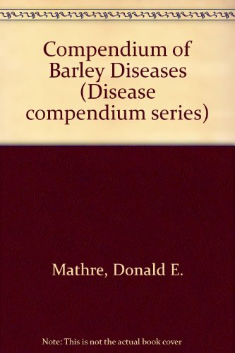 Compendium of Barley Diseases (The Disease compendia series)