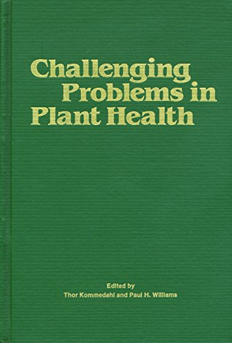 Chalenging Problems in Plant Health: Kommedahl, Thor; Williams, Paul H. (Editors)