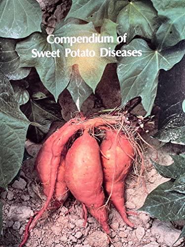 9780890540893: Compendium on Sweet Potato Diseases (Disease Compendia Series) (Disease Compendium Series of the American Phytopathological) (The Disease compendium series of the American Phytopathological Society)