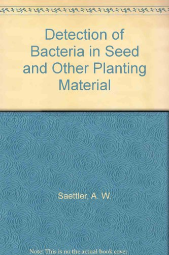 9780890540985: Detection of Bacteria in Seed and Other Planting Material