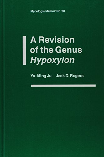 A Revision of the Genus Hypoxylon (Mycologia: Yu-Ming Ju; Jack