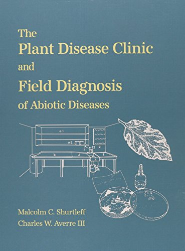 9780890542170: The Plant Disease Clinic and Field Diagnosis of Abiotic Diseases