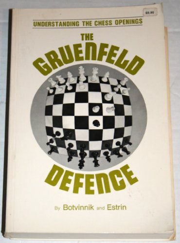 THE GRUENFELD DEFENCE. [Defense].: BOTVINNIK, Mikhail and Yakov Estrin.