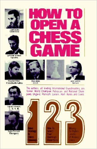 How to Open a Chess Game (0890582033) by Larry Evans; Svetozar Gligoric; Vlastimil Hort; Lajos Portisch; Tigran Petrosian; Bent Larsen; Paul Keres
