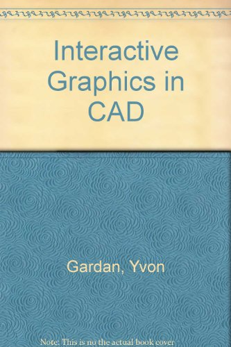 9780890590362: Interactive Graphics in CAD