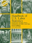 Handbook of U.S. Labor Statistics, Employment, Earnings,: Bernan Press